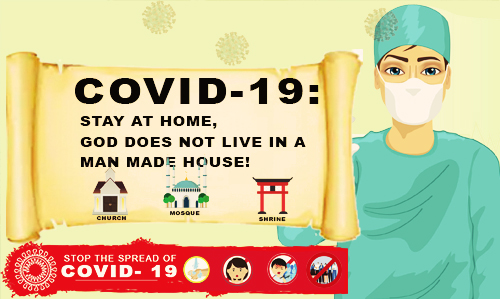 COVID-19: Stay At Home, God Does Not Live In A Man Made House!